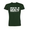 Health Is Wealth T Shirt Green Macka B